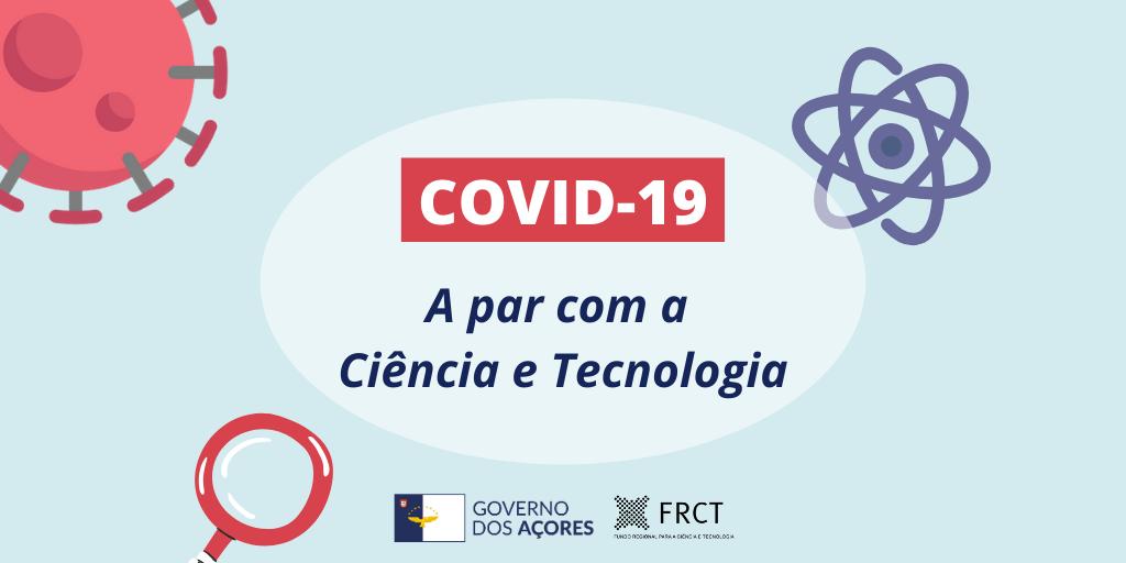 COVID-19: A par com a Ciência e Tecnologia